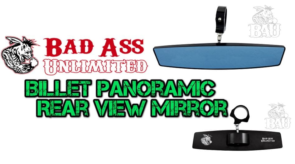 Bad Ass Unlimited Billet Panoramic Rear View Mirror