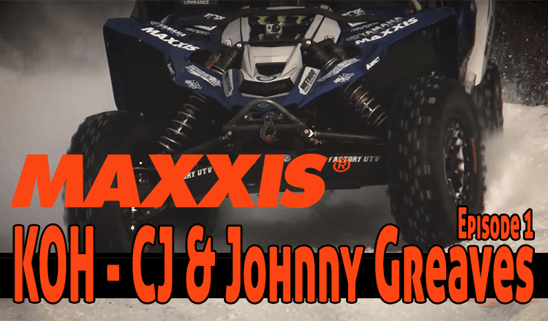 Maxxis Tires | King of the Hammers – CJ and Johnny Greaves Episode 1