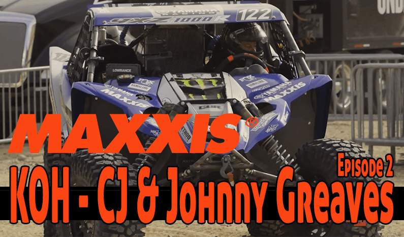 Maxxis Tires | King of the Hammers – CJ and Johnny Greaves Episode 2