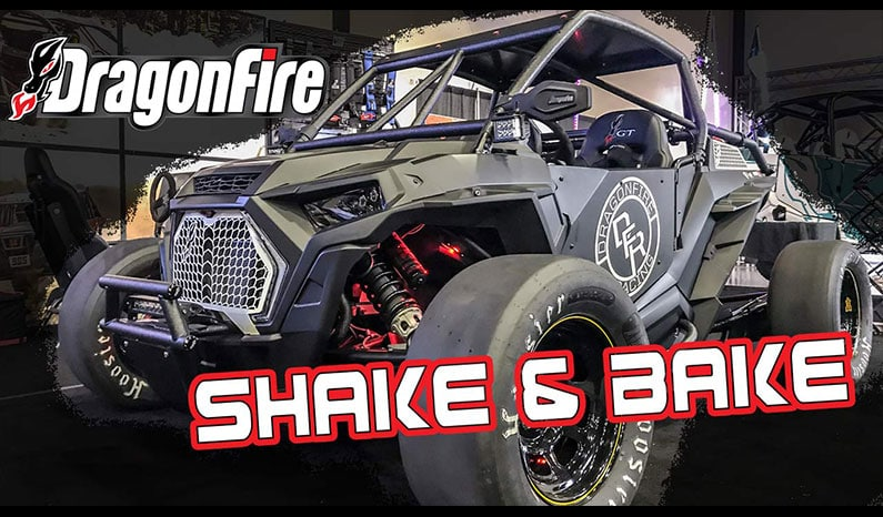 Shake & Bake | DragonFire Racing Polaris RZR Turbo S