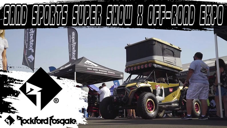 Rockford Fosgate | 2020 Sand Sport Super Show x Off Road Expo