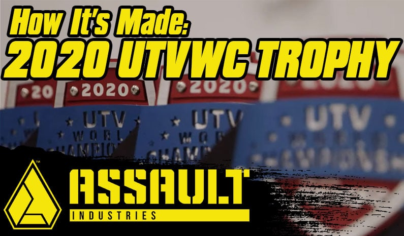 Assault Industries | How Its Made: 2020 UTV World Champion Trophy