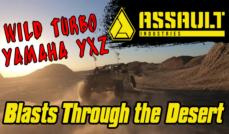 Assault Industries Presents: Wild Turbo Yamaha YXZ Blasts Through the Desert