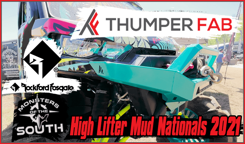High Lifter Mud Nationals 2021 with Thumper Fab, Rockford Fosgate, and Monsters of the South